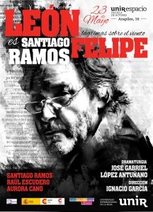 Cartel de la obra de teatro León Felipe. Lágrimas sobre el viento.