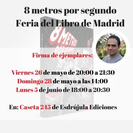 20170520-Agenda MAYO-JUNIO-FeriaMadrid-ocho metros por segundo